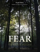 Fear: Feel It, Face It, and Grow