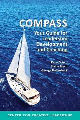 Compass: Your Guide for Leadership Development and Coaching: Your Guide for Leadership Development and Coaching
