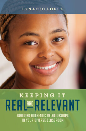 Keeping It Real and Relevant: Building Authentic Relationships in Your Diverse Classroom