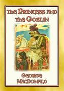 THE PRINCESS AND THE GOBLIN - A Tale of Fantasy for young Princes and Princesses