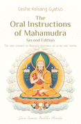 The Oral Instructions of Mahamudra: The very essence of Buddha's teachings of Sutra and Tantra