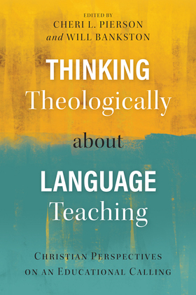 Thinking Theologically about Language Teaching