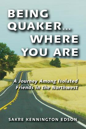 Being Quaker . . . Where You Are
