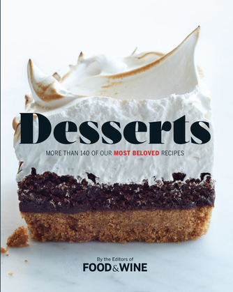Desserts: More Than 130 of Our Most Beloved Recipes