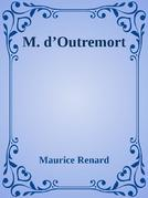 M. d'Outremort