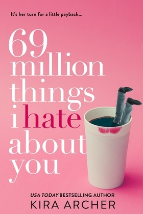 69 Million Things I Hate About You