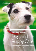 Dog and Puppy Care (Collins Need to Know?)
