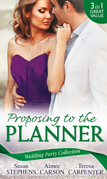 Wedding Party Collection: Proposing To The Planner: The Argentinian's Solace (The Acostas!, Book 3) / Don't Tell the Wedding Planner / The Best Man & The Wedding Planner (Mills & Boon M&B)