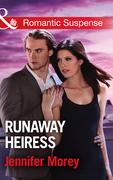 Runaway Heiress (Mills & Boon Romantic Suspense) (Cold Case Detectives, Book 5)