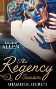 The Regency Season: Shameful Secrets: From Ruin to Riches / Scandal's Virgin (Mills & Boon M&B)