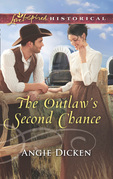 The Outlaw's Second Chance (Mills & Boon Love Inspired Historical)