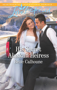 His Secret Alaskan Heiress (Mills & Boon Love Inspired)