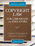 Copyright Law for Librarians and Educators: Creative Strategies and Practical Solutions, Third Edition