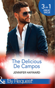 The Delicious De Campos: The Divorce Party (The Delicious De Campos, Book 1) / An Exquisite Challenge / The Truth About De Campo (Mills & Boon By Request)
