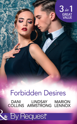 Forbidden Desires: A Debt Paid in Passion / An Exception to His Rule / Waves of Temptation (Mills & Boon By Request)