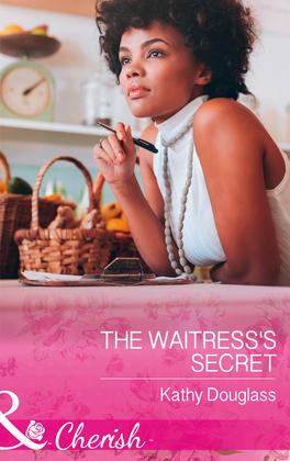 The Waitress's Secret (Mills & Boon Cherish) (Sweet Briar Sweethearts, Book 2)
