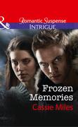 Frozen Memories (Mills & Boon Intrigue)