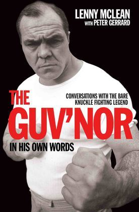 The Guv'nor In His Own Words - Conversations with the Bare Knuckle Fighting Legend