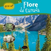 As-tu vu? La flore du Canada