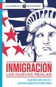 Inmigración. Las nuevas reglas. Guía de Univision