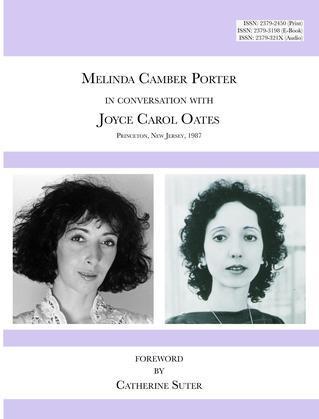 Melinda Camber Porter In Conversation with Joyce Carol Oates, 1987 Princeton University: ISSN Volume 1, Number 6