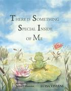 There Is Something Special Inside Of Me