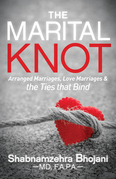The Marital Knot: Arranged Marriages, Love Marriages and the Ties that Bind