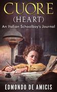 Cuore (Heart): An Italian Schoolboy's Journal