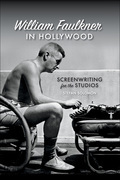 William Faulkner in Hollywood: Screenwriting for the Studios