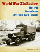 World War 2 In Review No. 14: American 2½-ton 6x6 Truck