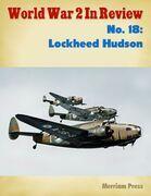 World War 2 In Review No. 18: Lockheed Hudson