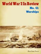 World War 2 In Review No. 12: Warships