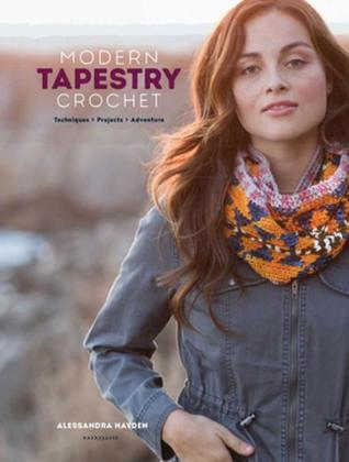 Modern Tapestry Crochet: Techniques, Projects, Adventure