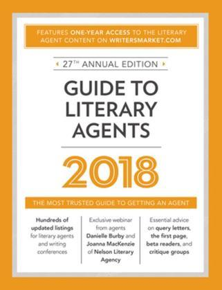 Guide to Literary Agents 2018: The Most Trusted Guide to Getting Published