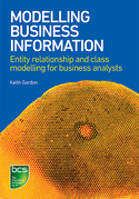 Modelling Business Information: Entity relationship and class modelling for Business Analysts