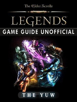Elder Scrolls Legends Game Guide Unofficial