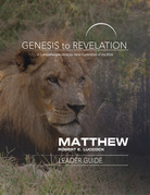 Genesis to Revelation: Matthew Leader Guide