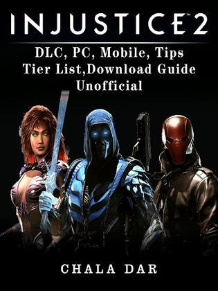 Injustice 2 DLC, PC, Mobile, Tips, Tier List, Download Guide Unofficial