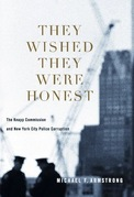 They Wished They Were Honest: The Knapp Commission and New York City Police