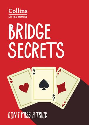 Bridge Secrets: Don't miss a trick (Collins Little Books)