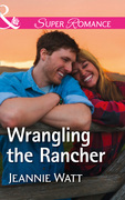 Wrangling The Rancher (Mills & Boon Superromance) (The Brodys of Lightning Creek, Book 5)