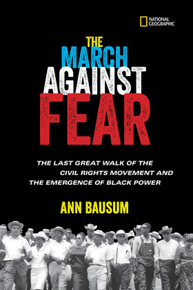 The March Against Fear: The Last Great Walk of the Civil Rights Movement and the Emergence of Black Power (History (US))