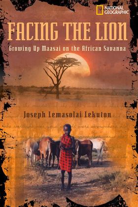 Facing the Lion: Growing Up Maasai on the African Savanna (Biography)