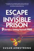 Escape Your Invisible Prison