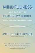 Mindfulness and the Art of Change by Choice