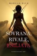 Sovrana, Rivale, Esiliata (Di Corone e di Gloria—Libro 7)