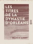 Les Titres de la dynastie d'Orléans - Histoire du régime parlementaire
