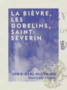 La Bièvre, les Gobelins, Saint-Séverin