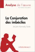 La Conjuration des imbéciles de John Kennedy Toole (Analyse de l'oeuvre)