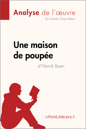 Une maison de poupée de Henrik Ibsen (Analyse de l'oeuvre)